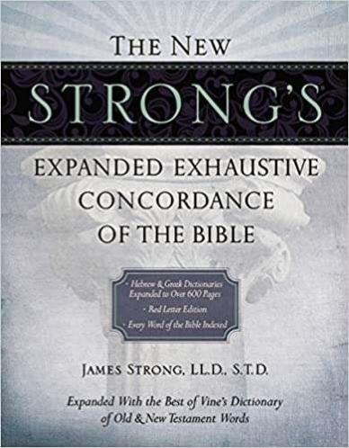 A mingled light gray and white book cover with picture of a white pillar of God stating Strong's Expaned Exhaustive Concordance of the Bible.