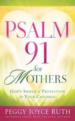 Green and yellow book cover with white heart in the middle stating Psalm 91 for Mothers.